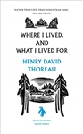 Where I Lived, and What I Lived For - Henry David Thoreau