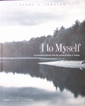 I to Myself: An Annotated Selection from the Journal of Henry David Thoreau - Jeffrey S. Cramer, ed.