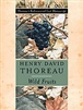 Wild Fruits: Thoreau's Rediscovered Last Manuscript - Henry David Thoreau, Bradley P. Dean, ed. (Hardback)