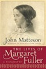The Lives of Margaret Fuller - John Matteson