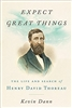 Expect Great Things: The Life and Search of Henry David Thoreau - Kevin Dann (Paperback)