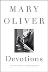Devotions: The Selcted Poems of Mary Oliver - Mary Oliver