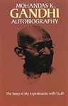 Autobiography: The Story of My Experiments with Truth - Mohandas K. Gandhi