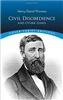 Civil Disobedience and Other Essays - Henry David Thoreau