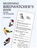 Beginning Birdwatcher's Book, With 48 Stickers - Sy Barlowe