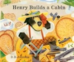 Henry Builds a Cabin - D. B. Johnson