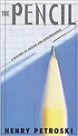 The Pencil: A History of Design and Circumstance - Henry Petroski