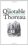 The Quotable Thoreau - Henry D. Thoreau, edited by Jeffrey S. Cramer