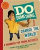 Do Something! A Handbook for Young Activists - Nancy Lublin