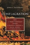 Conflagration: How the Transcendentalists Sparked the American Struggle for Racial, Gender, and Social Justice - John A. Buehrens