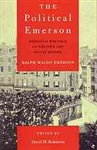 The Political Emerson: Essential Writings on Politics and Social Reform - Ralph Waldo Emerson, David M. Robinson