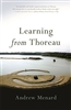 Learning from Thoreau - Andrew Menard