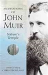 Meditations of John Muir:  Nature's Temple - John Muir, Chris Highland