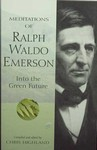 Meditations of Ralph Waldo Emerson: Into the Green Future