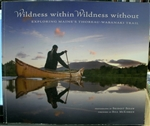 Wildness Within Wildness Without: Exploring Maine's Thoreau-Wabanaki Trail - Bridget Besaw, Bill McKibben