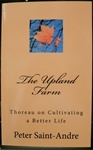 The Upland Farm: Thoreau on Cultivating a Better Life - Henry David Thoreau, Peter Saint-Andre