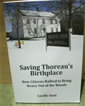 Saving Thoreau's Birthplace: How Citizens Rallied to Bring Henry Out of the Woods - Lucille Stott