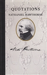 Quotations of Nathaniel Hawthorne - Nathaniel Hawthorne, Camille Arborgast