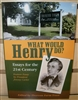 What Would Henry Do? Essays for the 21st Century - Thoreau Farm Trust