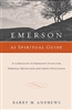 Emerson as Spiritual Guide: A Companion to Emerson's Essays for Personal Reflection and Group Discussion - Barry M. Andrews