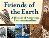 Friends of The Earth: A History of American Environmentalism - Pat McCarthy