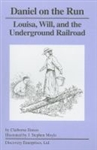 Daniel on the Run: Louisa, Will, and the Underground Railroad - Claiborne Dawes