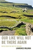 Our Like Will Not Be There Again: Notes From the West of Ireland - Lawrence Millman