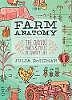 Farm Anatomy: The Curious Parts & Pieces of Country Life - Julia Rothman