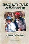 Edwin Way Teale As We Knew Him: A Musical Call to Nature - Millard C. Davis