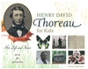 Henry David Thoreau for Kids: His Life & Ideas, With 21 Activities - Corinne Hosfeld Smith