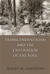 Transcendentalism and the Cultivation of the Soul - Barry Andrews