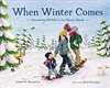 When Winter Comes: Discovering Wildlife in Our Snowy Woods - Aimee M. Bissonette, Erin Hourigan