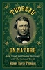 Thoreau on Nature: Sage Words on Finding Harmony with the Natural World - Henry David Thoreau, Nick Lyons