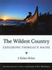 The Wildest Country: Exploring Thoreau's Maine (Second Edition) - J Parker Huber