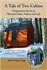 A Tale of Two Cabins: Comparative Stories of Thoreau's Cabin, Nature, and Life - John Irving Clapp