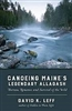 Canoeing Maine's Legendary Allagash: Thoreau, Romance, and Survival of the Wild - David K. Leff