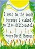 "Heartful Art Small Poster - Thoreau Quote: ""I went to the woods because I wished to live deliberately"""