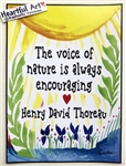 "Heartful Art Medium Poster - Thoreau Quote: ""The voice of nature is always encouraging"""