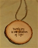 """Surely joy is the condition of life"" Hand-Burned Wood Ornament"