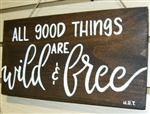 """All Good Things are Wild and Free"" Thoreau Quote on Hand-Painted Wood Sign - Breezy Knoll Boards"