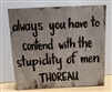 """Always you have to contend with the stupidity of men""  Thoreau Quote on Hand-Painted Wood Sign - Breezy Knoll Boards"