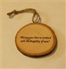"""Always you have to contend with the stupidity of men"" Hand-Burned Wood Ornament"