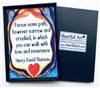 "Heartful Art Magnet - Thoreau Quote: ""Pursue some path, however narrow and crooked, in which you can walk with love and reverance"""