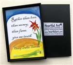"Heartful Art Magnet - Thoreau Quote: ""Rather than love, than money, than fame, give me truth"""