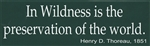 """In Wildness is the preservation of the world"" bumper sticker with Thoreau quote"