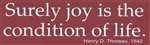 """Surely joy is the condition of life"" bumper sticker with Thoreau quote"