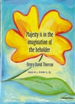 "Heartful Art Small Poster - Thoreau Quote: ""Majesty is in the imagination of the beholder"""