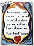 "Heartful Art Poster - Thoreau Quote: ""Pursue some path, however narrow and crooked"""