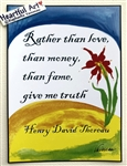 "Heartful Art Poster - Thoreau Quote: ""Rather than love, than money, than fame, give me truth"""