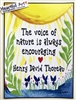 "Heartful Art Poster - Thoreau Quote: ""The voice of nature is always encouraging"""